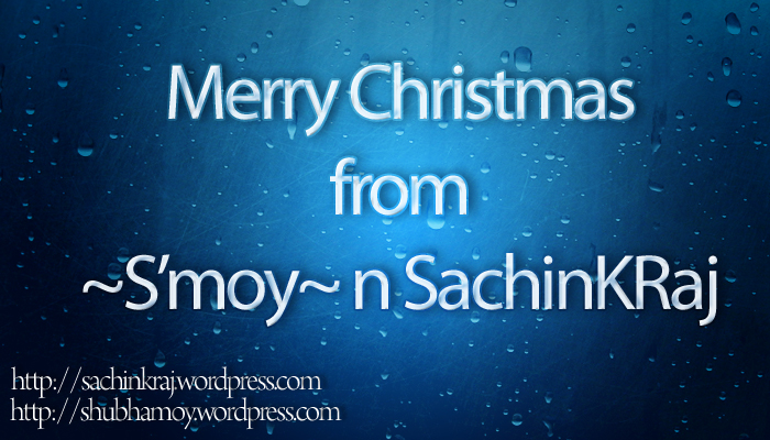 Merry Christmas from ~S'moy~ n SachinKRaj